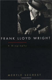 Frank Lloyd Wright - Biography by Meryle Secrest