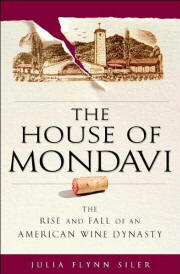 The House of Mondavi by Julia Flynn Siler